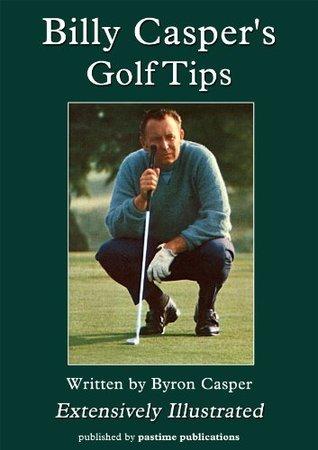 Billy Caspers Golf Tips  by  Byron Casper