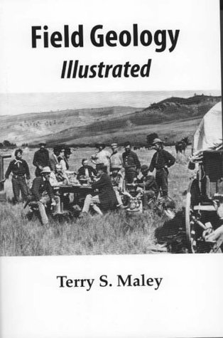 Field Geology Illustrated Terry S. Maley
