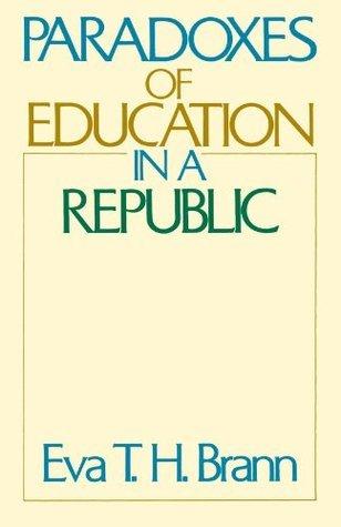 Paradoxes of Education in a Republic Eva Brann