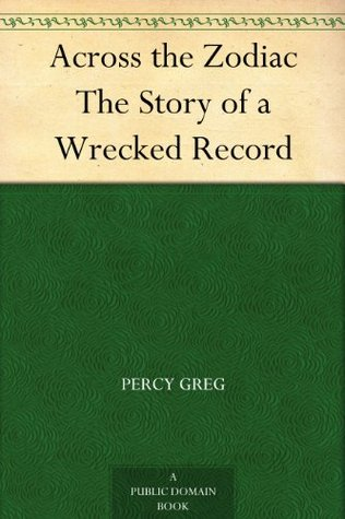 Across The Zodiac By Percy Greg Percy Greg