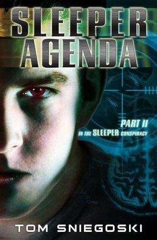 Sleeper Agenda (The Sleeper Conspiracy, Part 2)  by  Tom Sniegoski