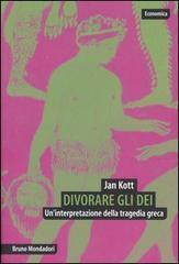 Divorare gli dei. Uninterpretazione della tragedia greca  by  Jan Kott