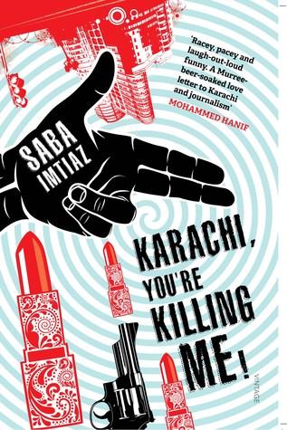Karachi, Youre Killing Me!  by  Saba Imtiaz