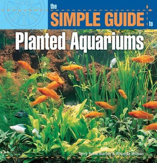 Simple Guide to Planted Aquariums Terry Ann Barber