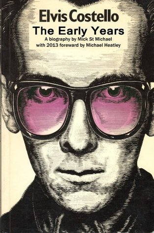 Elvis Costello - The Early Years  by  Mick St Michael