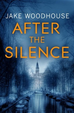 After the Silence (Amsterdam Quartet, #1) Jake Woodhouse