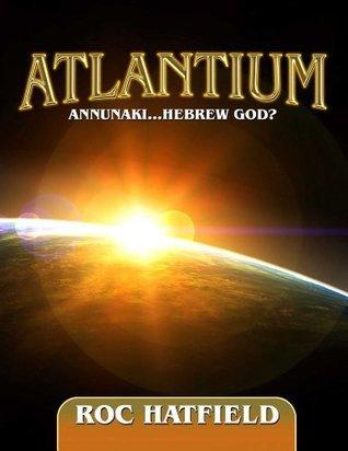 ANNUNAKI...HEBREW GOD?  by  Roc Hatfield