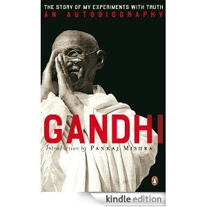 An Autobiography: Or The Story of My Experiments With Truth Mahatma Gandhi
