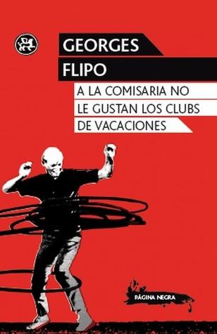 A la comisaria no le gustan los clubs de vacaciones  by  Georges Flipo