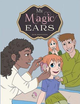 My Magic Ears  by  Bob Kennedy