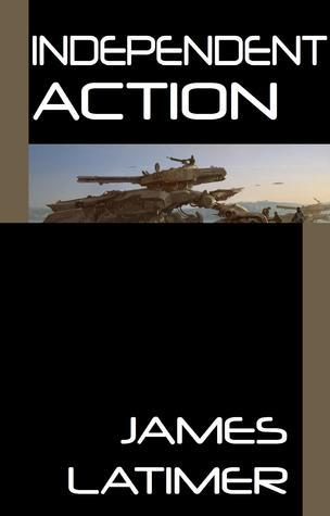 Independent Action  by  James  Latimer