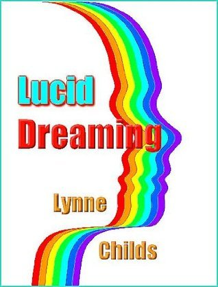 Lucid Dreaming  by  Lynne Childs