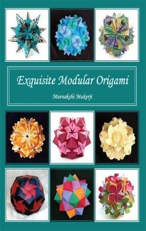 Exquisite Modular Origami Meenakshi Mukerji