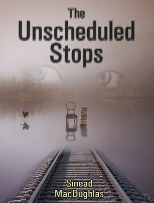 The Unscheduled Stops  by  Sinead MacDughlas