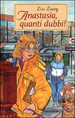 Anastasia, quanti dubbi! (Anastasia Krupnik, #9) Lois Lowry