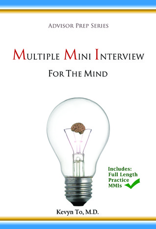 Multiple Mini Interview (MMI) For the Mind Kevyn To