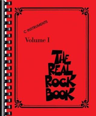The Real Rock Book: C Instruments Vol. 1 Hal Leonard Publishing Company
