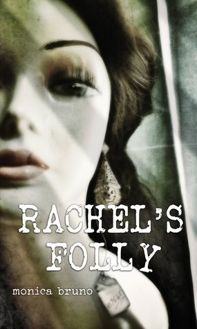 Rachels Folly  by  Monica Bruno