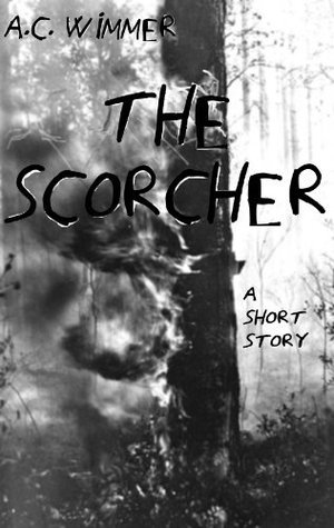 The Scorcher. A Short Story  by  A.C. Wimmer