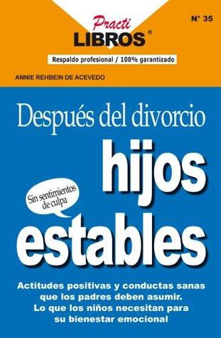 Después del Divorcio Hijos Estables Annie Rehbein de Acevedo
