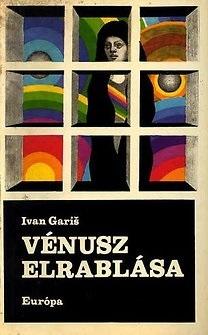 Vénusz elrablása [Fekete könyvek]  by  Ivan Gariš