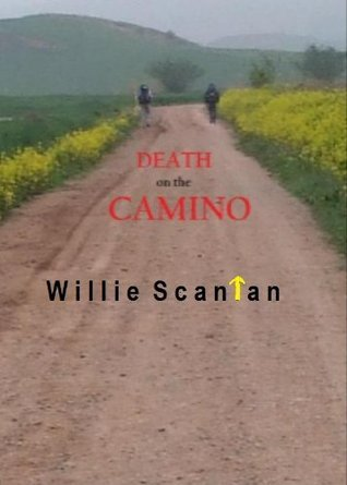 Death on the Camino Willie Scanlan