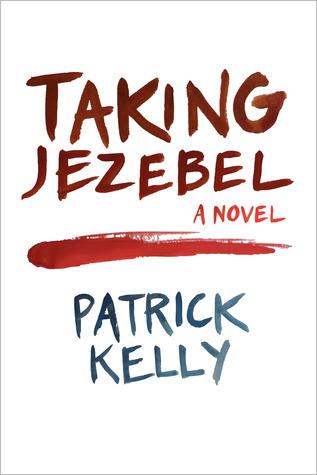 Taking Jezebel  by  Patrick   Kelly
