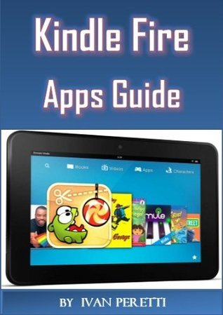 Kindle Apps Enlightenment: How to Find ALL Good Apps For Kindle Fire  by  Ivan Peretti