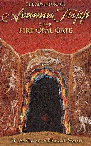 Seamus Tripp & the Fire Opal Gate Jon Garett