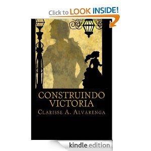 Construindo Victoria  by  Clarisse de Almeida e Alvarenga