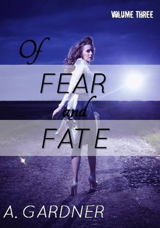 Imperfectly Yours 3: Of Fear and Fate A. Gardner