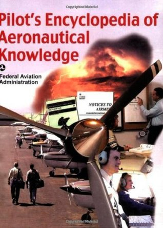 Pilots Encyclopedia of Aeronautical Knowledge: Federal Aviation Administration Federal Aviation Administration