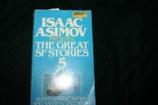 The Great SF Stories, No. 5 Isaac Asimov