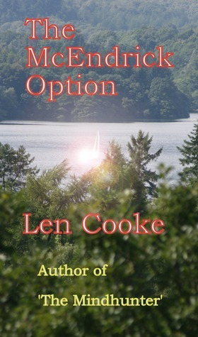 The McEndrick Option (The Kate Hoagan Investigations, #2)  by  Len Cooke