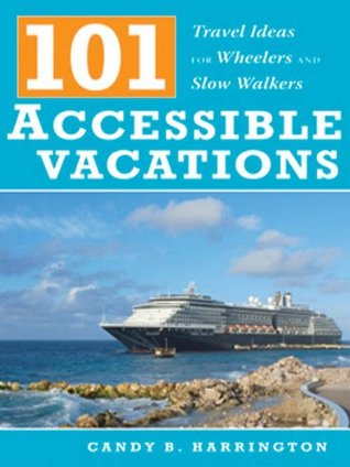 101 Accessible Vacations Candy B. Harrington