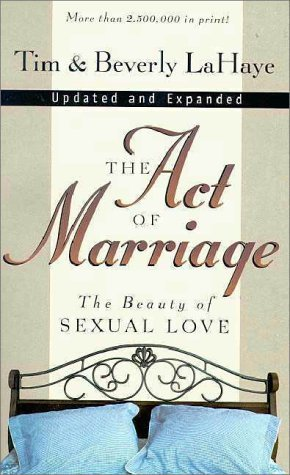 Act of Marriage: The Beauty of Sexual Love Tim LaHaye