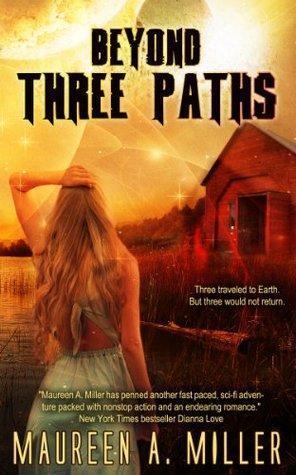BEYOND: THREE PATHS (BEYOND Series)  by  Maureen A. Miller