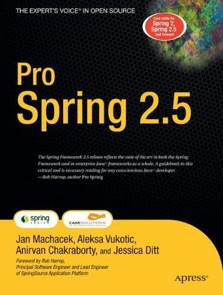 Pro Spring 2.5 (Books for Professionals  by  Professionals) by Anirvan Chakraborty