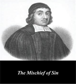 The Mischief of Sin  by  Thomas Watson