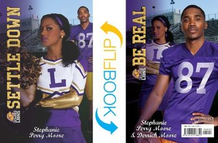 Settle Down / Be Real (Cheer Drama / Baller Swag)  by  Stephanie Perry Moore