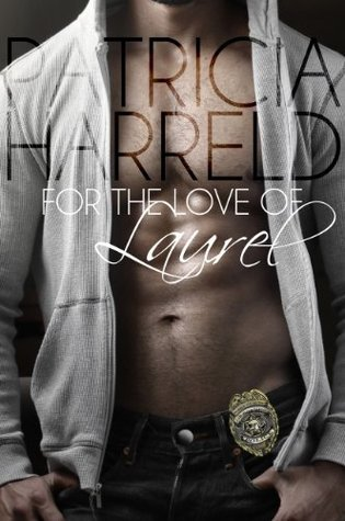 For The Love Of Laurel  by  Patricia Harreld