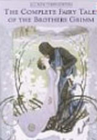 Grimms Complete Fairy Tales (Illustrated): Cinderella, Rapunzel, Snow-White, AND MORE!  by  Jacob Grimm
