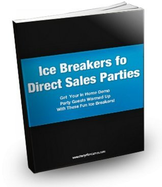 Icebreaker Games for Direct Sales Consultants (Home Party Plan Games)  by  Party Plan Queen