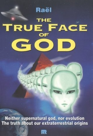 The True Face of God  by  Raël