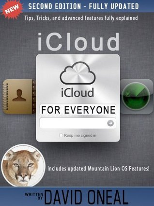 Apple iCloud for Everyone - A step  by  step guide to learning, using, and mastering iCloud by David ONeil