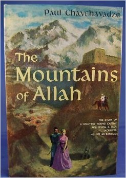 The Mountains of Allah Paul Chavchavadze