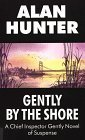 Gently the Shore by Alan Hunter