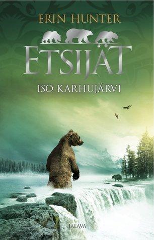 Iso Karhujärvi (Etsijät, #2)  by  Erin Hunter