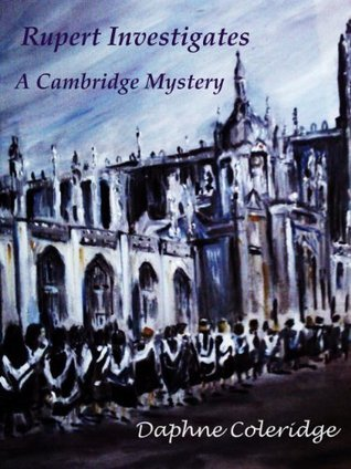 Rupert Investigates: A Cambridge Mystery  by  Daphne Coleridge