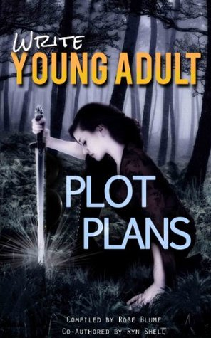 Young Adult Plot Plans (No 2: Write series) Ryn Shell